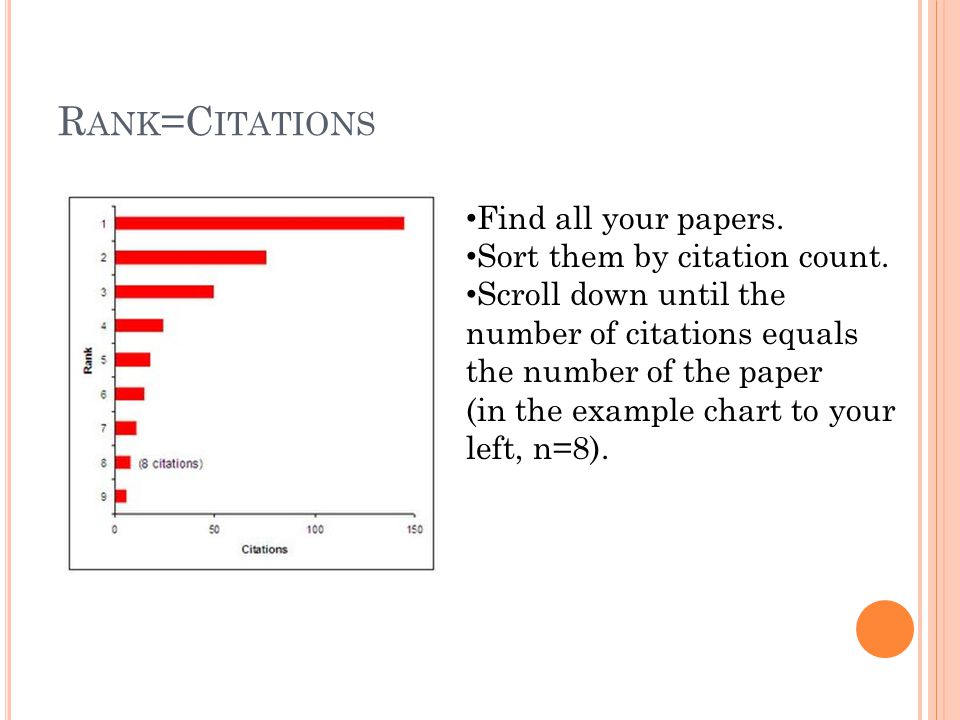 R ANK =C ITATIONS Find all your papers. Sort them by citation count.