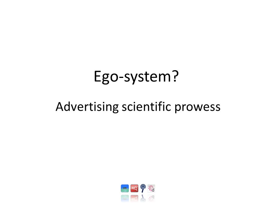 Ego-system Advertising scientific prowess
