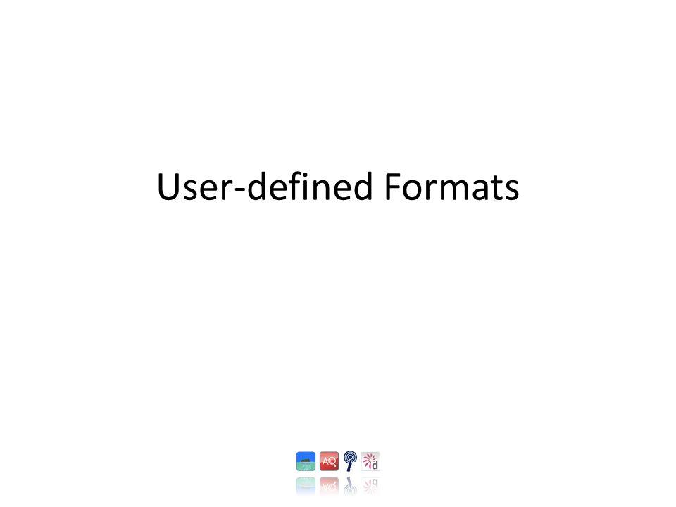 User-defined Formats