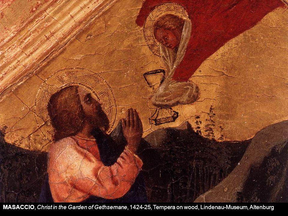 MASACCIO, Christ in the Garden of Gethsemane, 1424-25, Tempera on wood, Lindenau-Museum, Altenburg