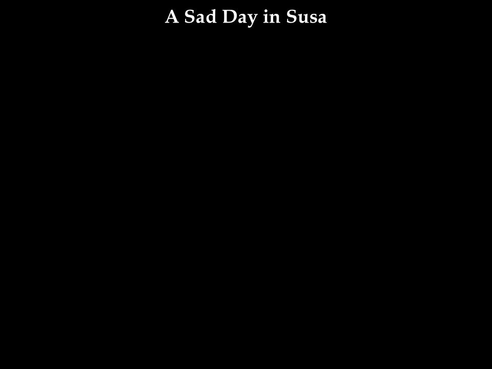 A Sad Day in Susa