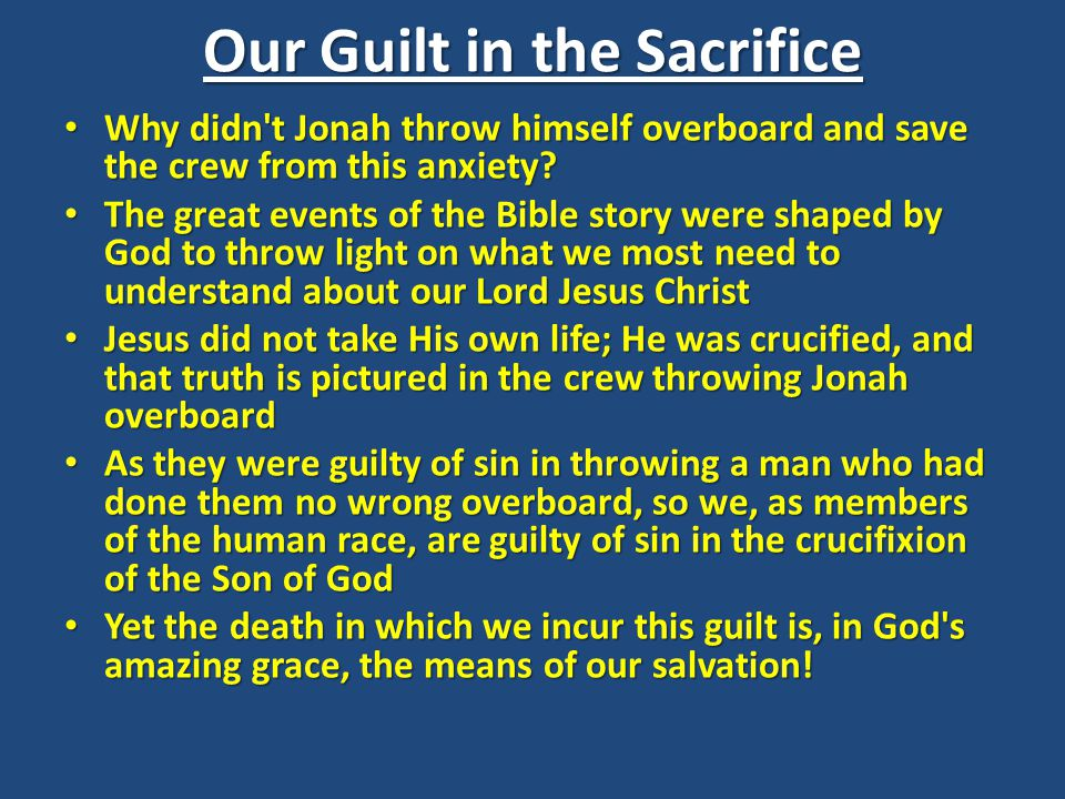 Our Guilt in the Sacrifice Why didn t Jonah throw himself overboard and save the crew from this anxiety.