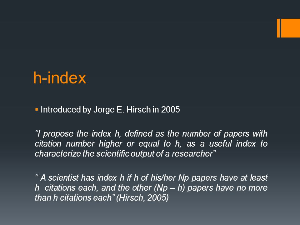 h-index  Introduced by Jorge E.
