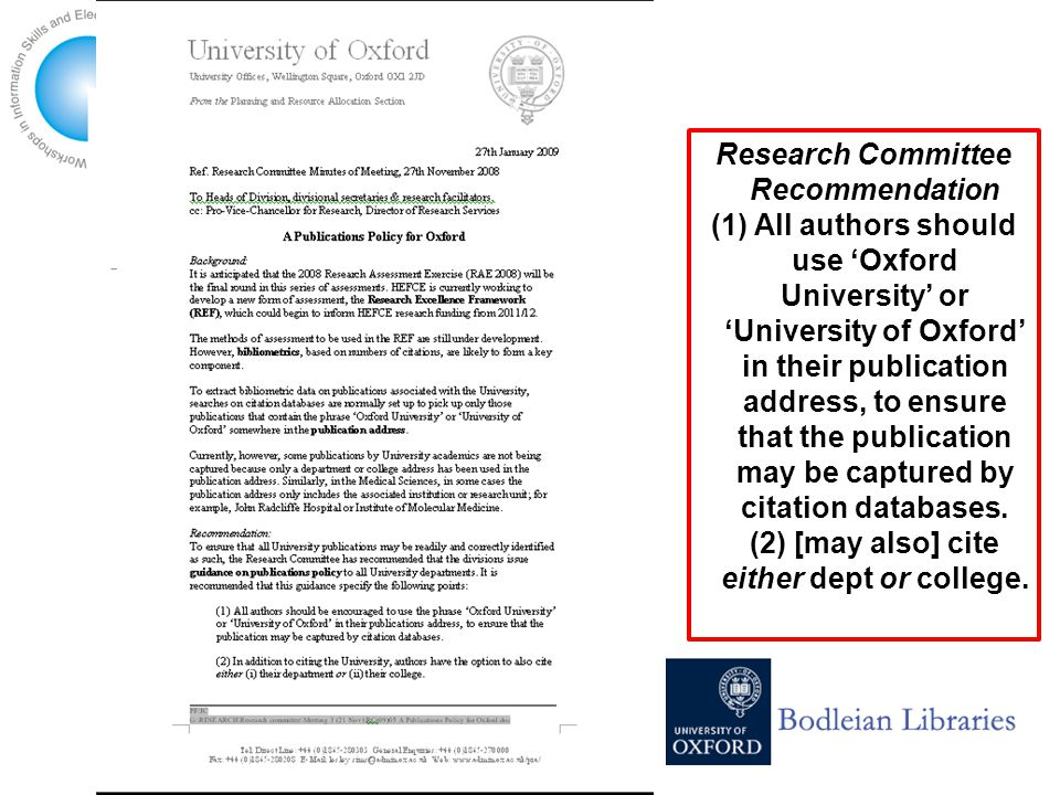 Re Research Committee Recommendation (1) All authors should use 'Oxford University' or 'University of Oxford' in their publication address, to ensure that the publication may be captured by citation databases.