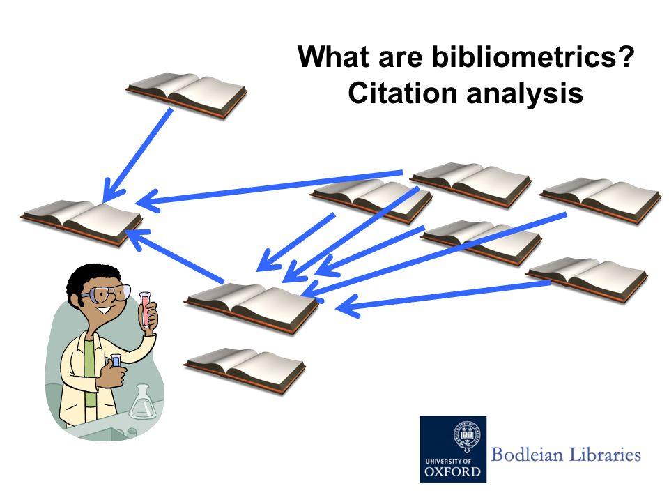 What are bibliometrics? Citation analysis
