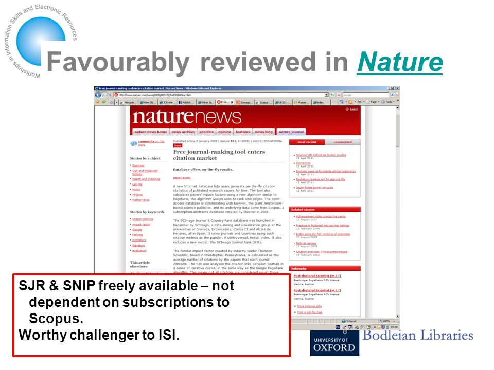Favourably reviewed in NatureNature SJR & SNIP freely available – not dependent on subscriptions to Scopus.