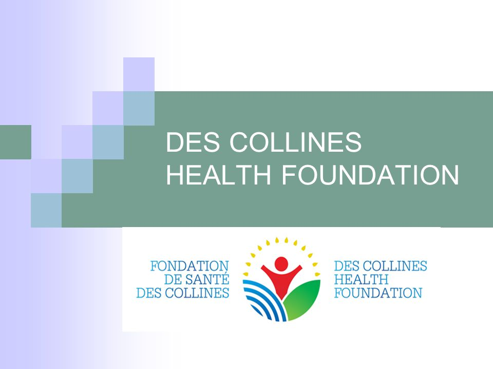 DES COLLINES HEALTH FOUNDATION