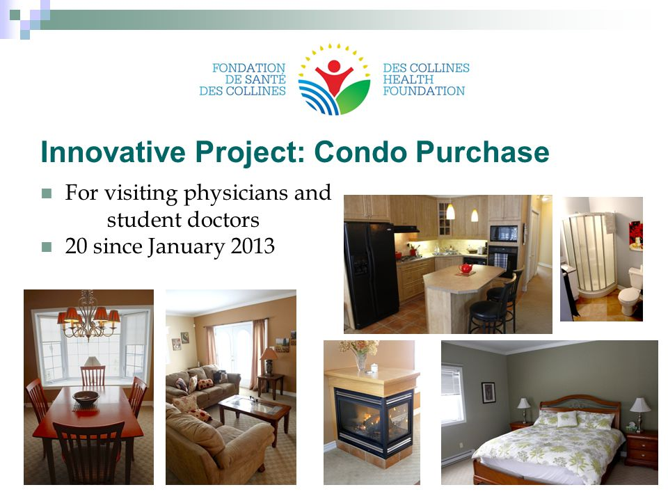 Innovative Project: Condo Purchase For visiting physicians and student doctors 20 since January 2013 24