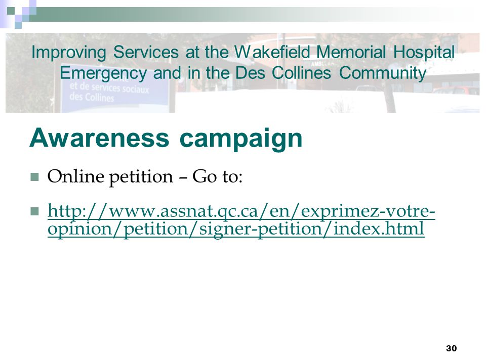 Awareness campaign Online petition – Go to: http://www.assnat.qc.ca/en/exprimez-votre- opinion/petition/signer-petition/index.html http://www.assnat.q