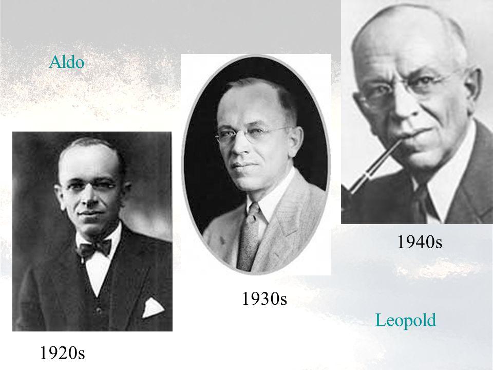 1920s 1930s 1940s Aldo Leopold