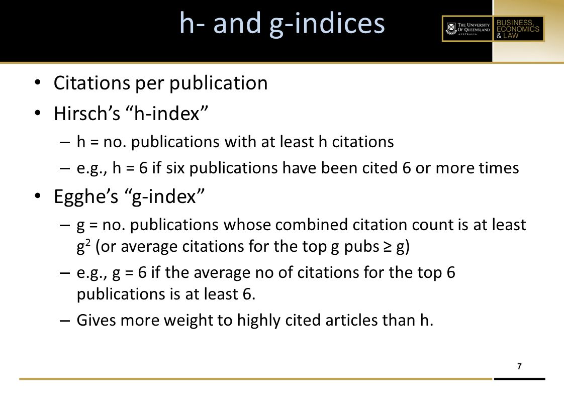 8 Meaning of Citations Article is cited in WoS-Indexed journals – Citations in other journals and books do not count – But citations to non-WoS-Indexed journal articles, book chapters, and books are counted WoS is three databases.