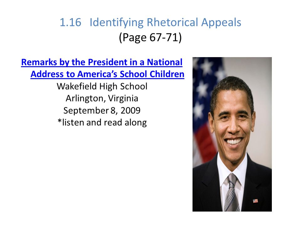 1.16 Identifying Rhetorical Appeals (Page 67-71) HW: Finish listening to Obama's speech.