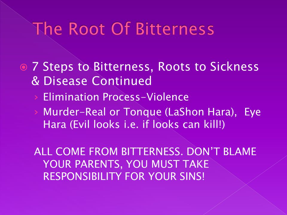  7 Steps to Bitterness, Roots to Sickness & Disease Continued › Elimination Process-Violence › Murder-Real or Tonque (LaShon Hara), Eye Hara (Evil looks i.e.