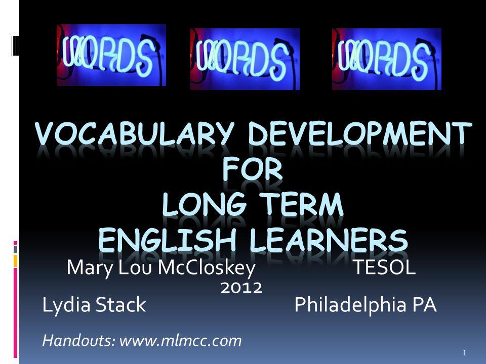 Mary Lou McCloskey TESOL 2012 Lydia Stack Philadelphia PA Handouts: www.mlmcc.com 1