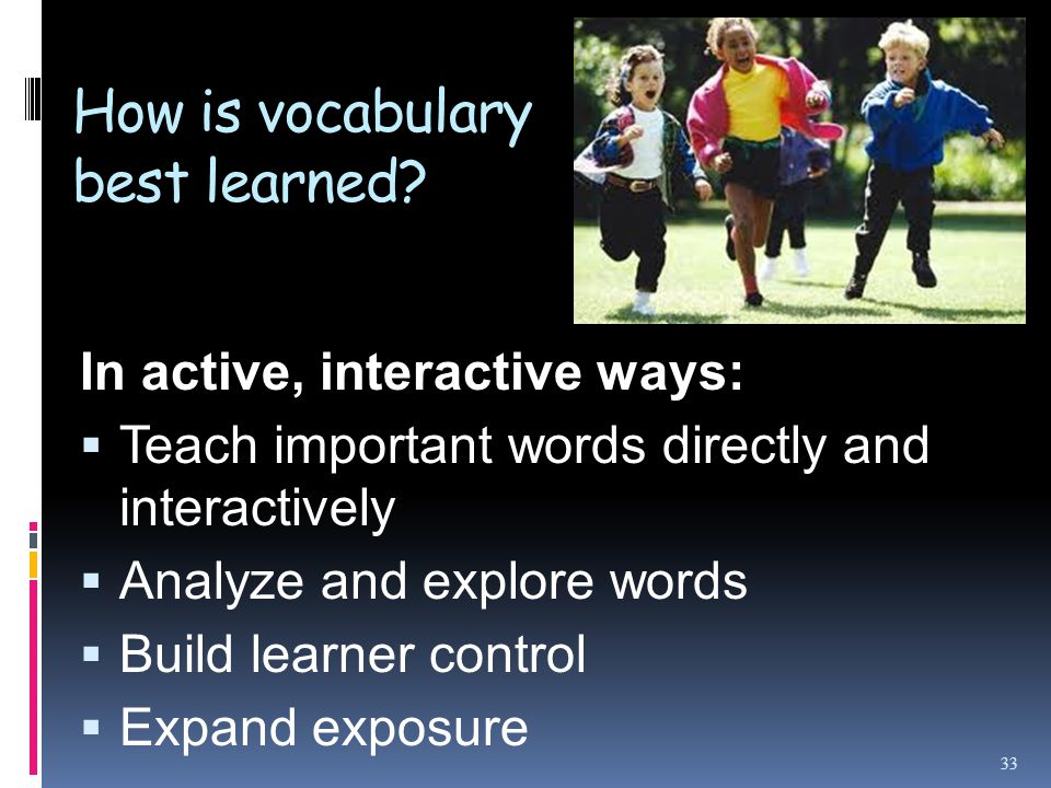 How is vocabulary best learned.
