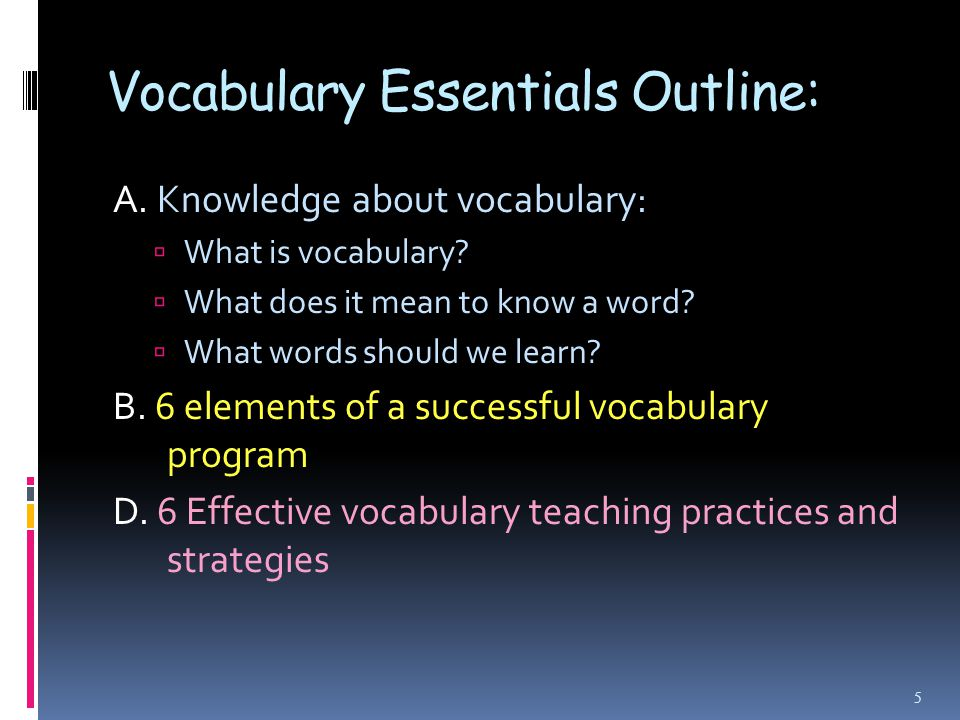 Vocabulary Essentials Outline: A. Knowledge about vocabulary:  What is vocabulary.