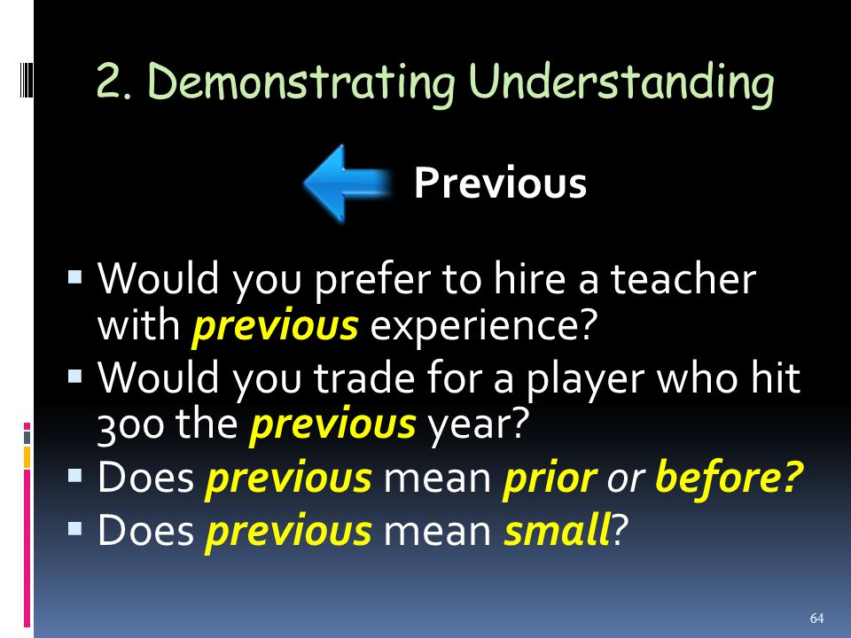 2. Demonstrating Understanding  Would you prefer to hire a teacher with previous experience.