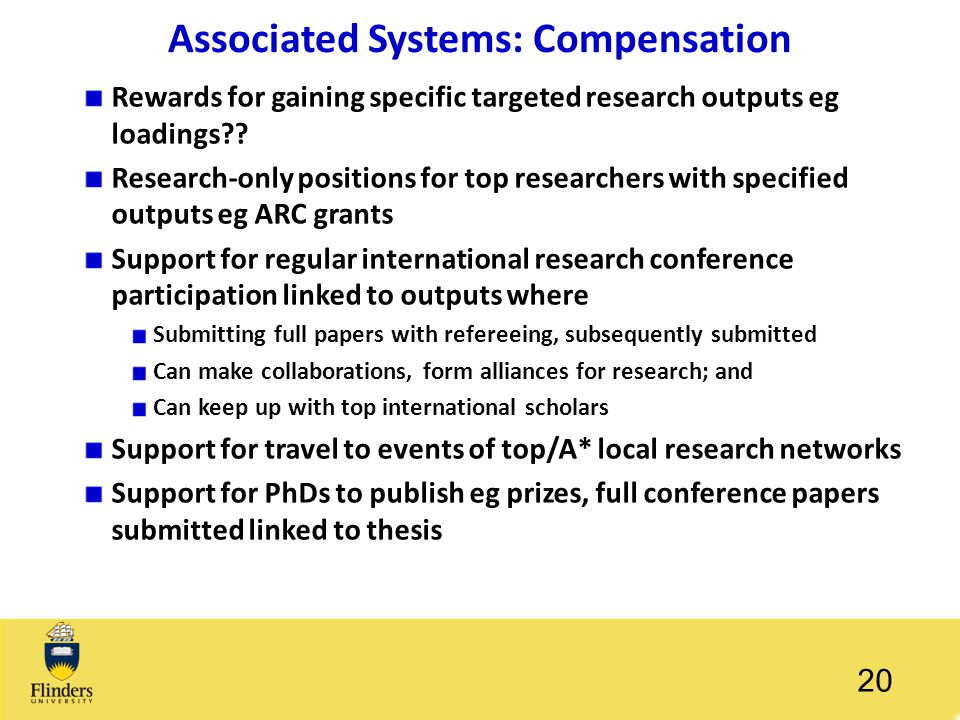 Associated Systems: Compensation Rewards for gaining specific targeted research outputs eg loadings?? Research-only positions for top researchers with