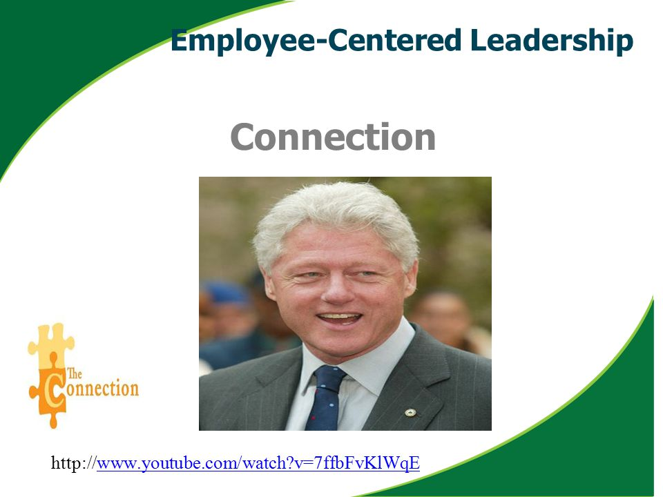 http://www.youtube.com/watch?v=7ffbFvKlWqEwww.youtube.com/watch?v=7ffbFvKlWqE Employee-Centered Leadership
