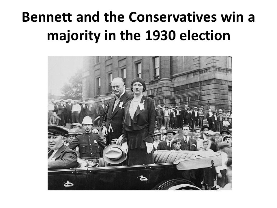 Bennett and the Conservatives win a majority in the 1930 election