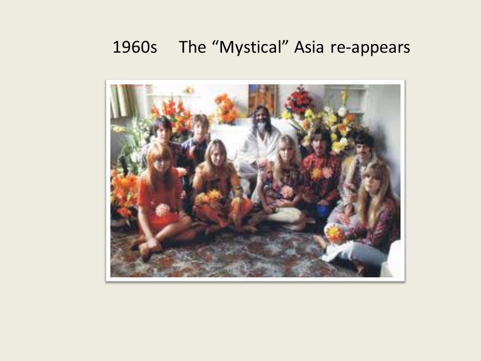 "1960s The ""Mystical"" Asia re-appears"