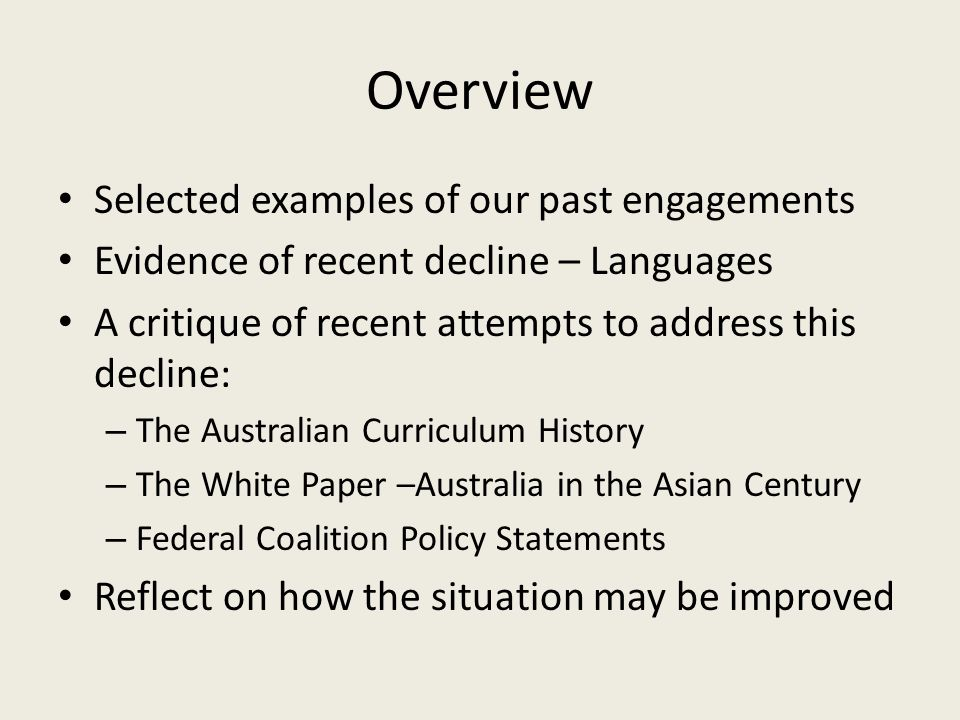 Overview Selected examples of our past engagements Evidence of recent decline – Languages A critique of recent attempts to address this decline: – The