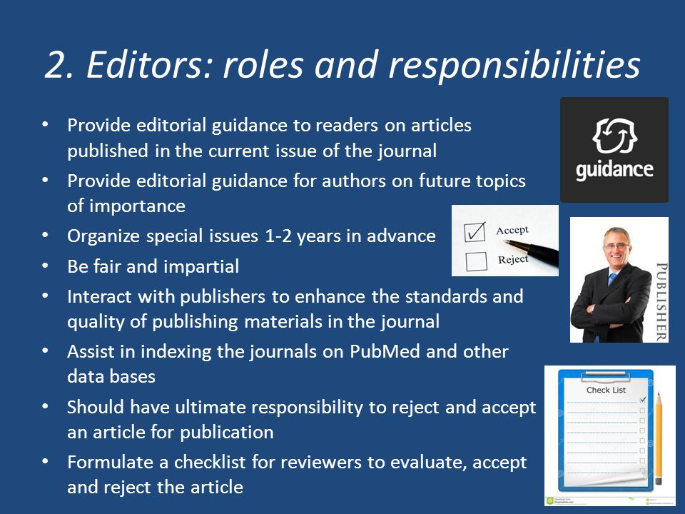 2. Editors: roles and responsibilities Provide editorial guidance to readers on articles published in the current issue of the journal Provide editori