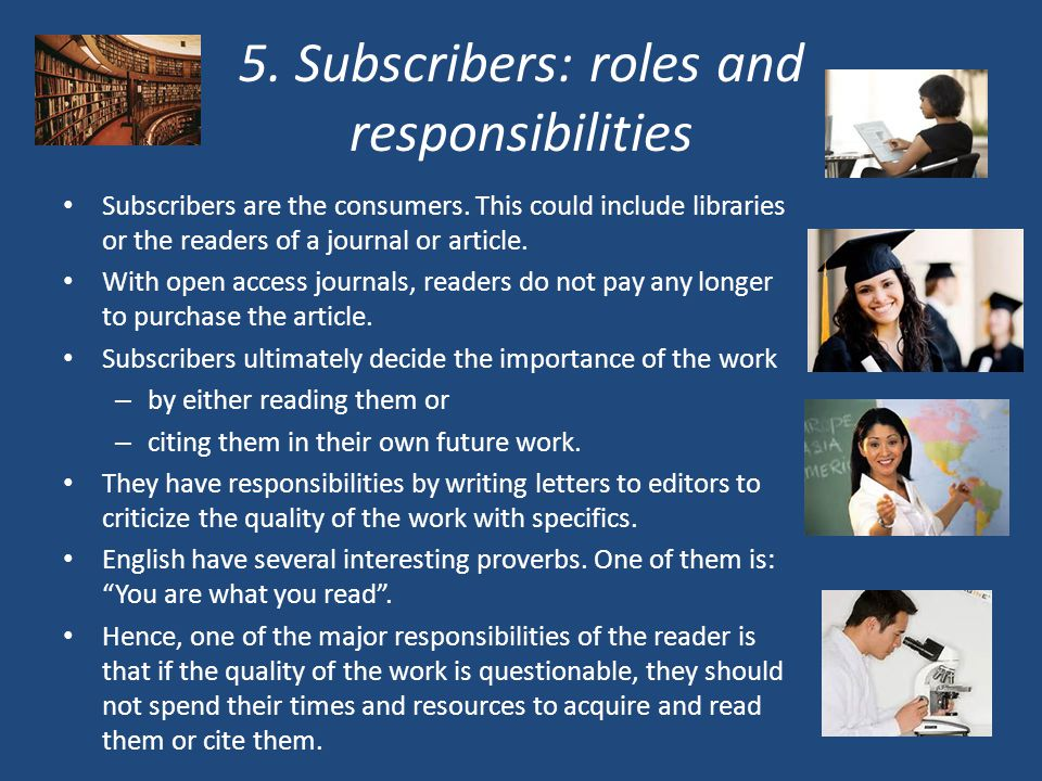 5. Subscribers: roles and responsibilities Subscribers are the consumers.