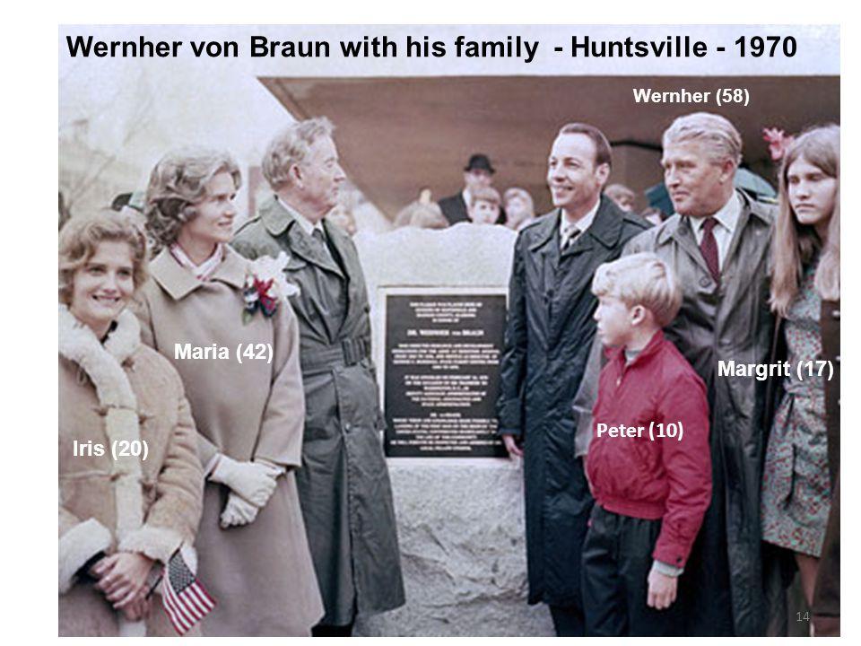 14 Wernher von Braun with his family - Huntsville - 1970 Iris (20) Maria (42) Peter (10) Margrit (17) Wernher (58)