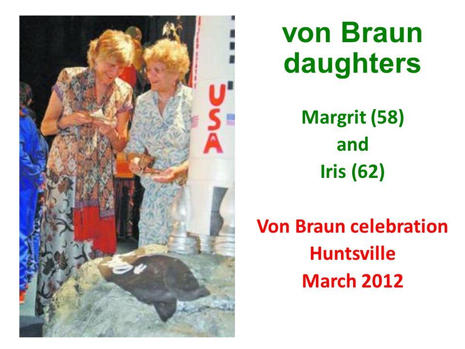 von Braun daughters Margrit (58) and Iris (62) Von Braun celebration Huntsville March 2012