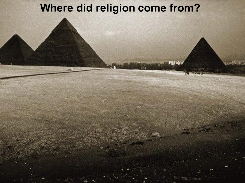 6 Where did religion come from?