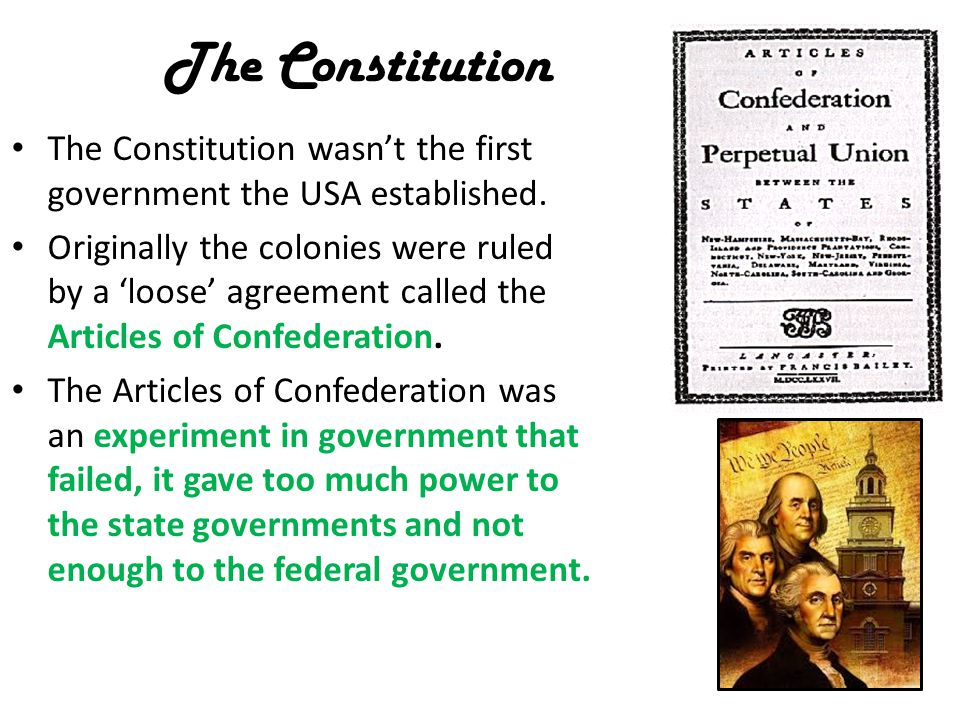 The Constitution The Constitution wasn't the first government the USA established.