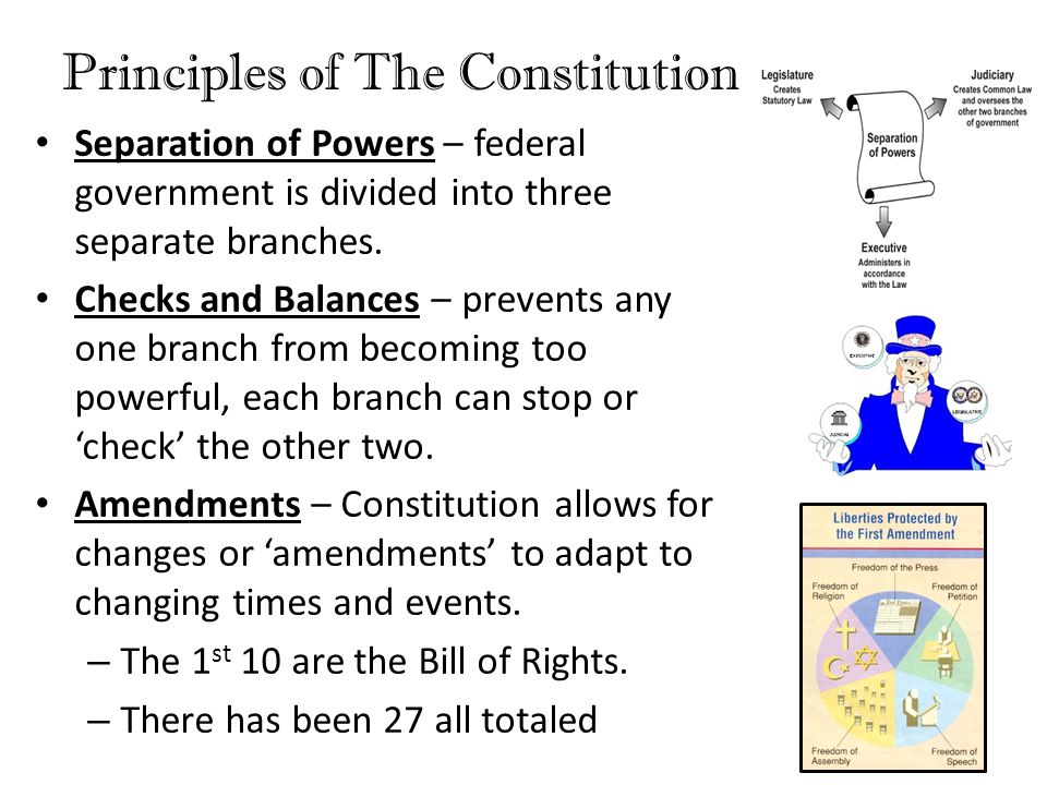 Principles of The Constitution Limited Government – powers are limited by the Constitution.