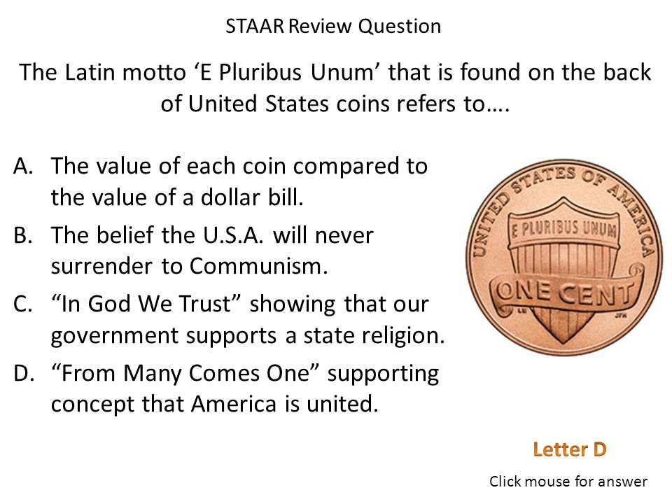 The Latin motto 'E Pluribus Unum' that is found on the back of United States coins refers to….