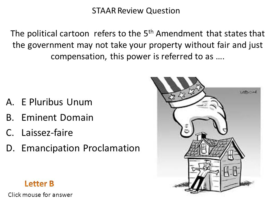 The political cartoon refers to the 5 th Amendment that states that the government may not take your property without fair and just compensation, this power is referred to as ….