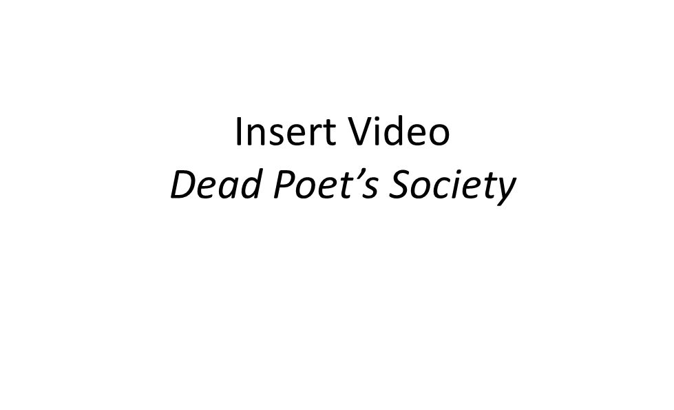 Insert Video Dead Poet's Society