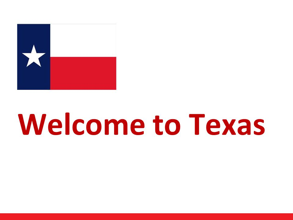 22 Welcome to Texas