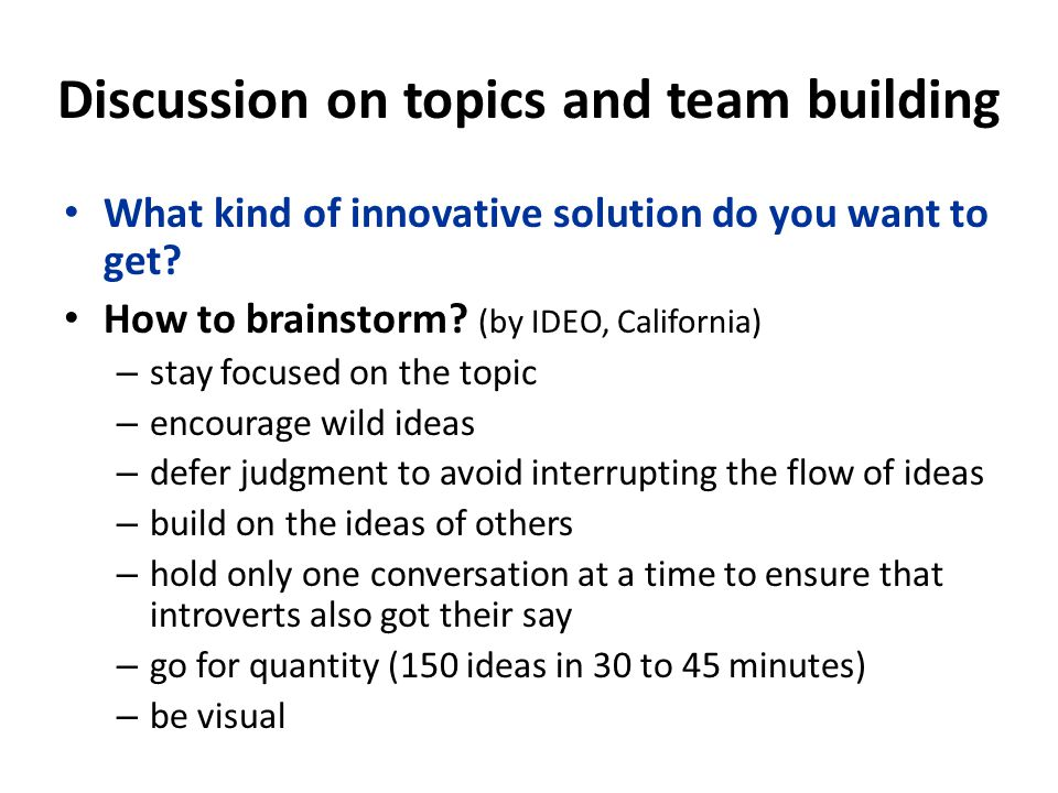 Discussion on topics and team building What kind of innovative solution do you want to get.