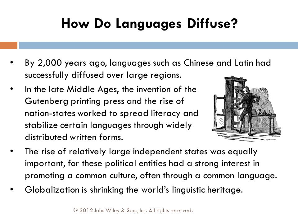 By 2,000 years ago, languages such as Chinese and Latin had successfully diffused over large regions. In the late Middle Ages, the invention of the Gu