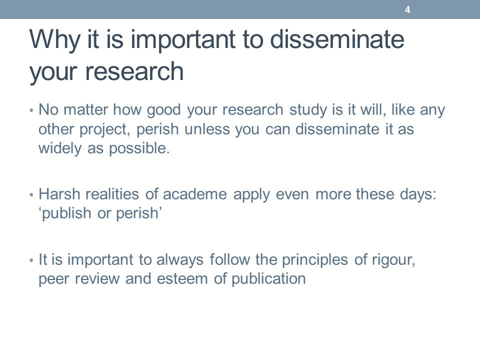 Common methods of dissemination Depends on your goals and focus i.e.