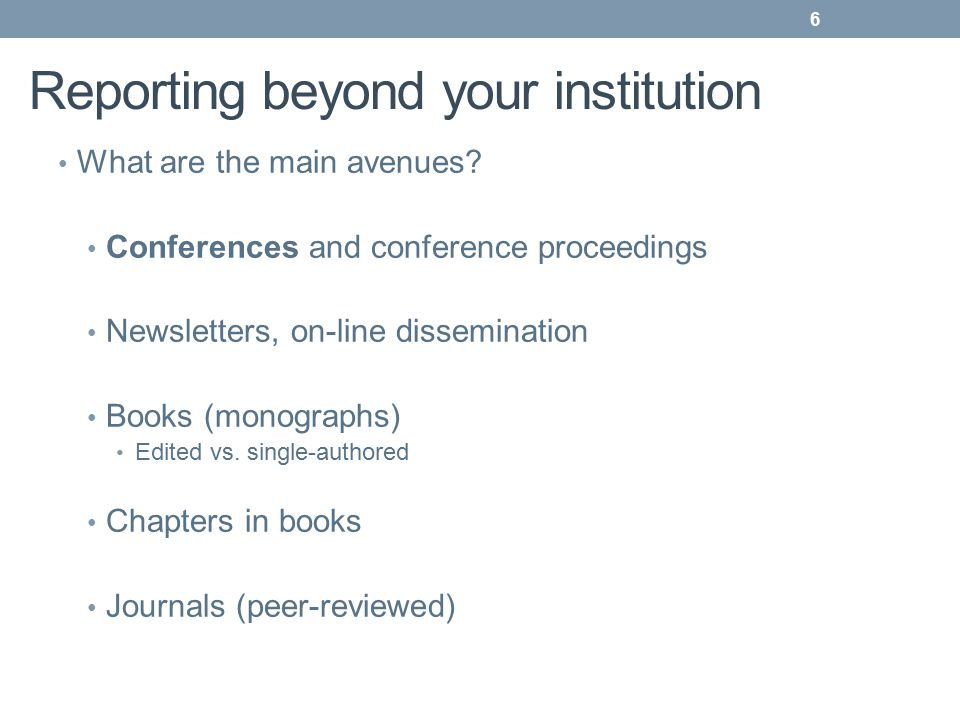 Reporting beyond your institution What are the main avenues.