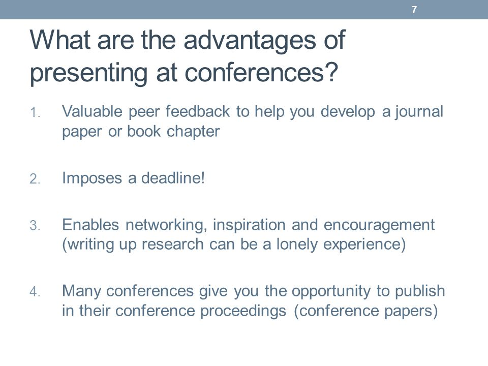 What are the advantages of presenting at conferences.