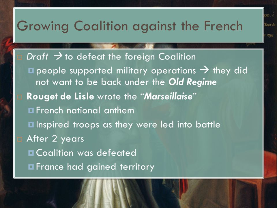 Growing Coalition against the French  Draft  to defeat the foreign Coalition  people supported military operations  they did not want to be back u