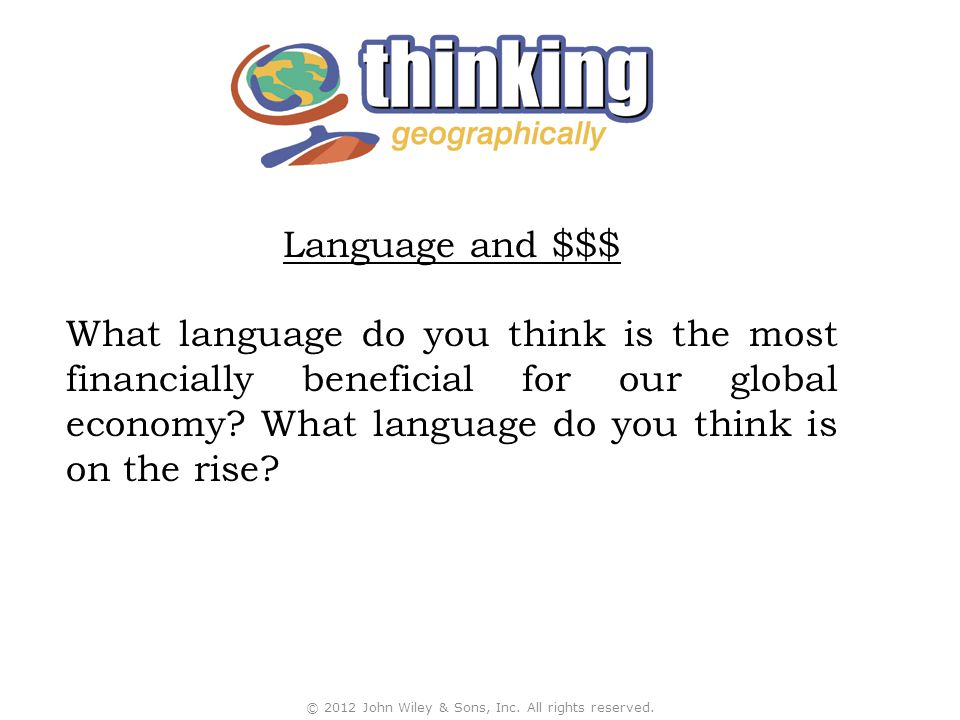 Language and $$$ What language do you think is the most financially beneficial for our global economy? What language do you think is on the rise? © 20