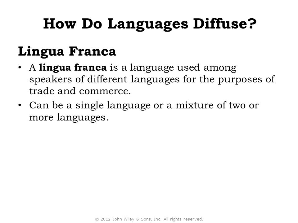 Lingua Franca A lingua franca is a language used among speakers of different languages for the purposes of trade and commerce. Can be a single languag