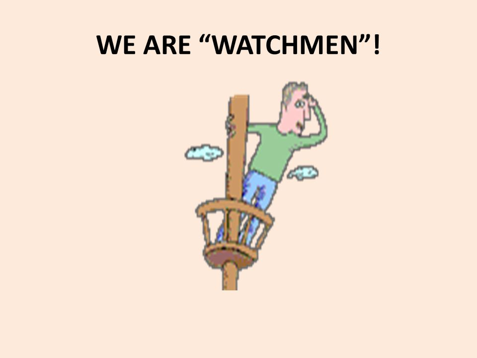 "WE ARE ""WATCHMEN""!"