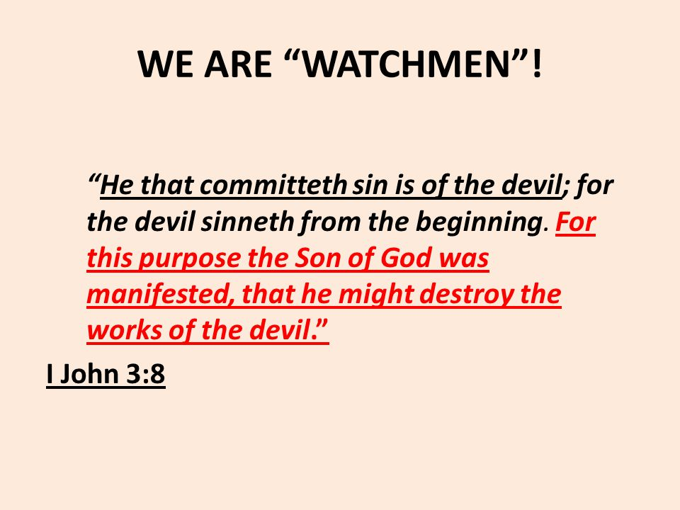WE ARE WATCHMEN .What has He commanded us to do.
