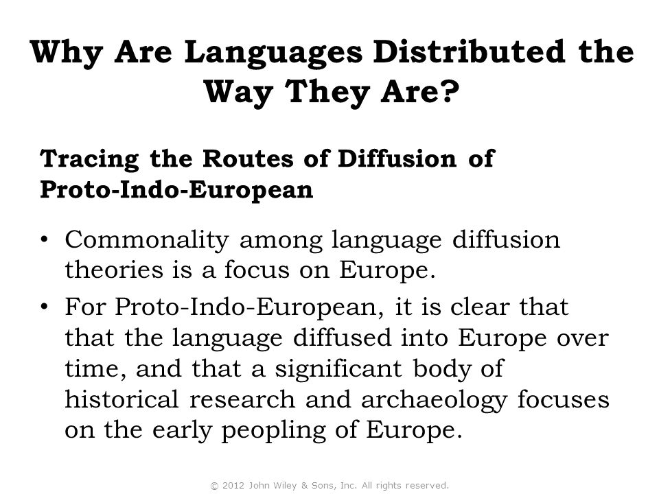 Tracing the Routes of Diffusion of Proto-Indo-European Commonality among language diffusion theories is a focus on Europe.