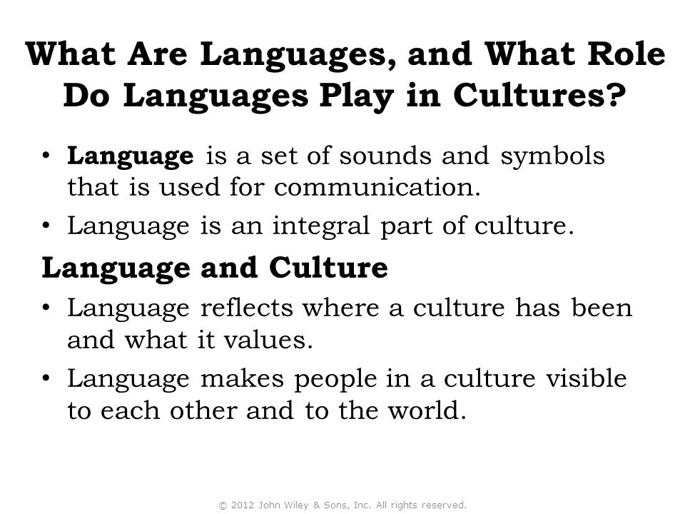 Language is a set of sounds and symbols that is used for communication. Language is an integral part of culture. Language and Culture Language reflect