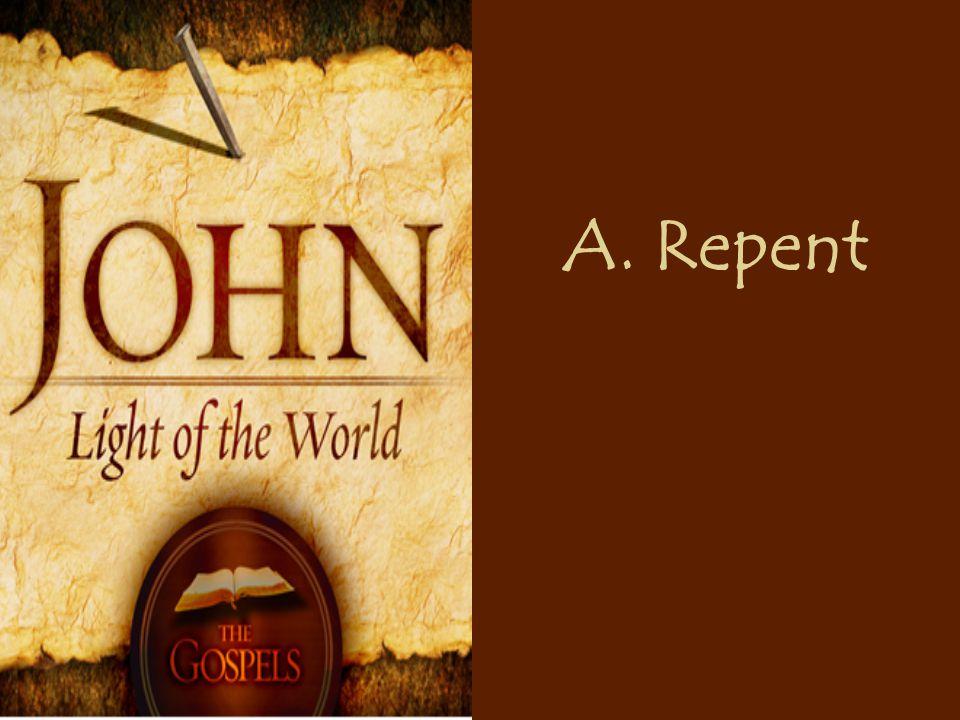 A. Repent